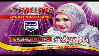 New Pallapa  - Evie Tamala - Tiada Guna (Official Video)