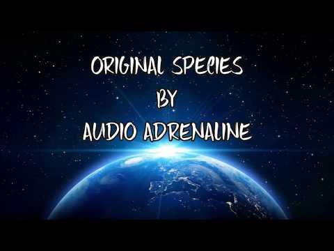 original species with lyrics By Audio Adrenaline