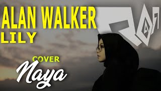 Download Lily - Alan Walker ( Cover  Naya & Roar Edm ) Mp3