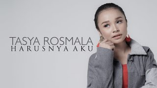 Tasya Rosmala - Harusnya Aku (Official Music Video)