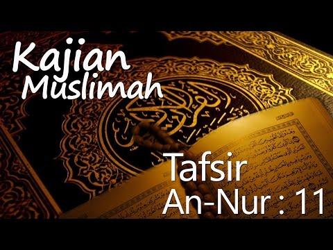 Kajian Muslimah : Tafsir Surat An-Nur Ayat 11 - Ustadz Zaid Susanto, Lc
