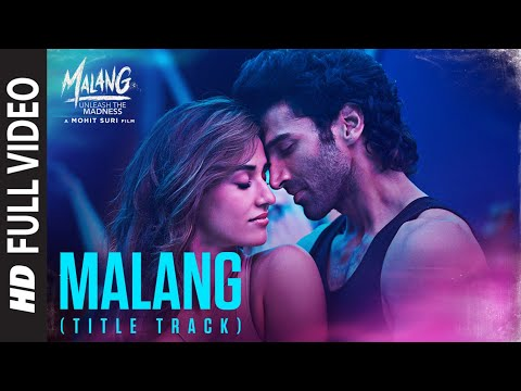 Full Video Malang Title Track Aditya Roy Kapur Disha Patani Anil K Kunal K Ved S Mohit S Youtube