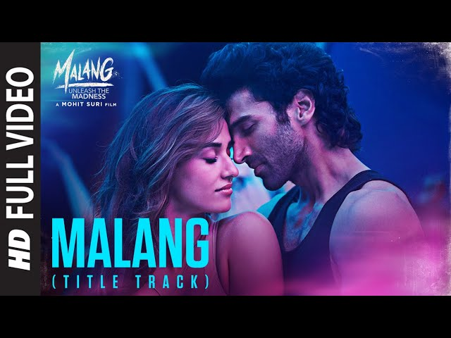 Full Video: Malang (Title Track)| Aditya Roy Kapur, Disha Patani, Anil K, Kunal K | Ved S | Mohit S