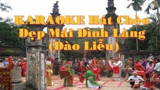 Karaoke Hát chèo_ Đẹp mái đình làng (Đào liễu)