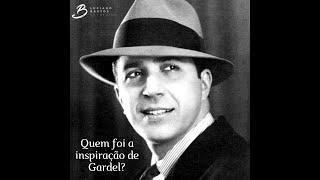 Quem inspirou Gardel?