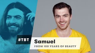 Samuel from 100 Years of Beauty | #TBT | Cut