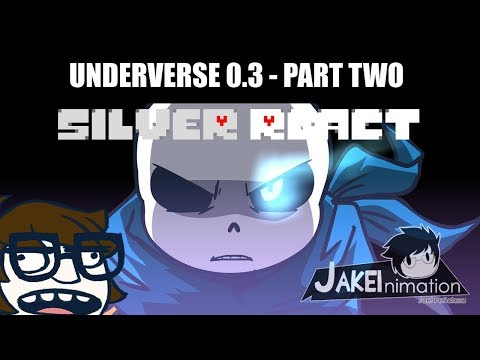 [Silver React] UNDERVERSE 0.3 - PART 2   THE GODS HAVE LISTENED