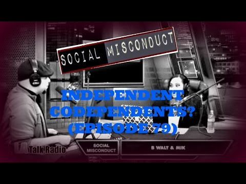 Social Misconduct - Independent Codependents? (Episode 79)
