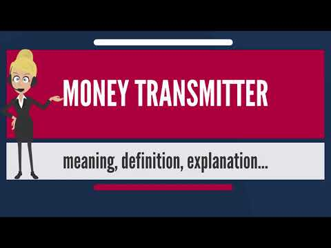 What is MONEY TRANSMITTER? What does MONEY TRANSMITTER mean? MONEY TRANSMITTER meaning