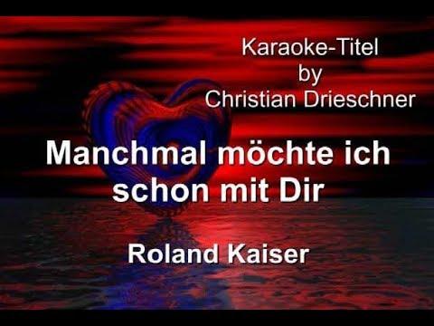 Manchmal möchte ich schon mit Dir - Roland Kaiser - Karaoke
