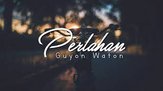 New album lagu guyon waton - perlahan