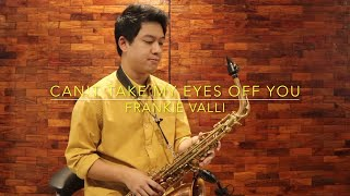 Can't Take My Eyes Off You - Frankie Valli (Saxserenade Cover)