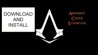 How to Download and Install Assasin's Creed: Syndicate  ( All DLC's included ) ( Gold edition  )