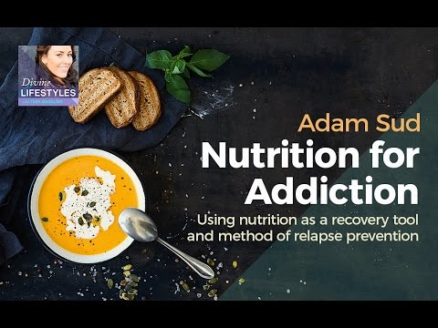 Adam Sud | Nutrition For Addiction