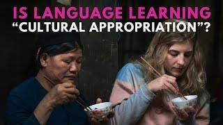 "Is Language Learning ""Cultural Appropriation""?"