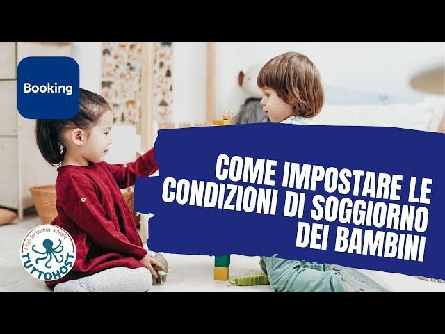Come impostare le condizioni di prenotazione per le famiglie con Bambini su  Booking.com