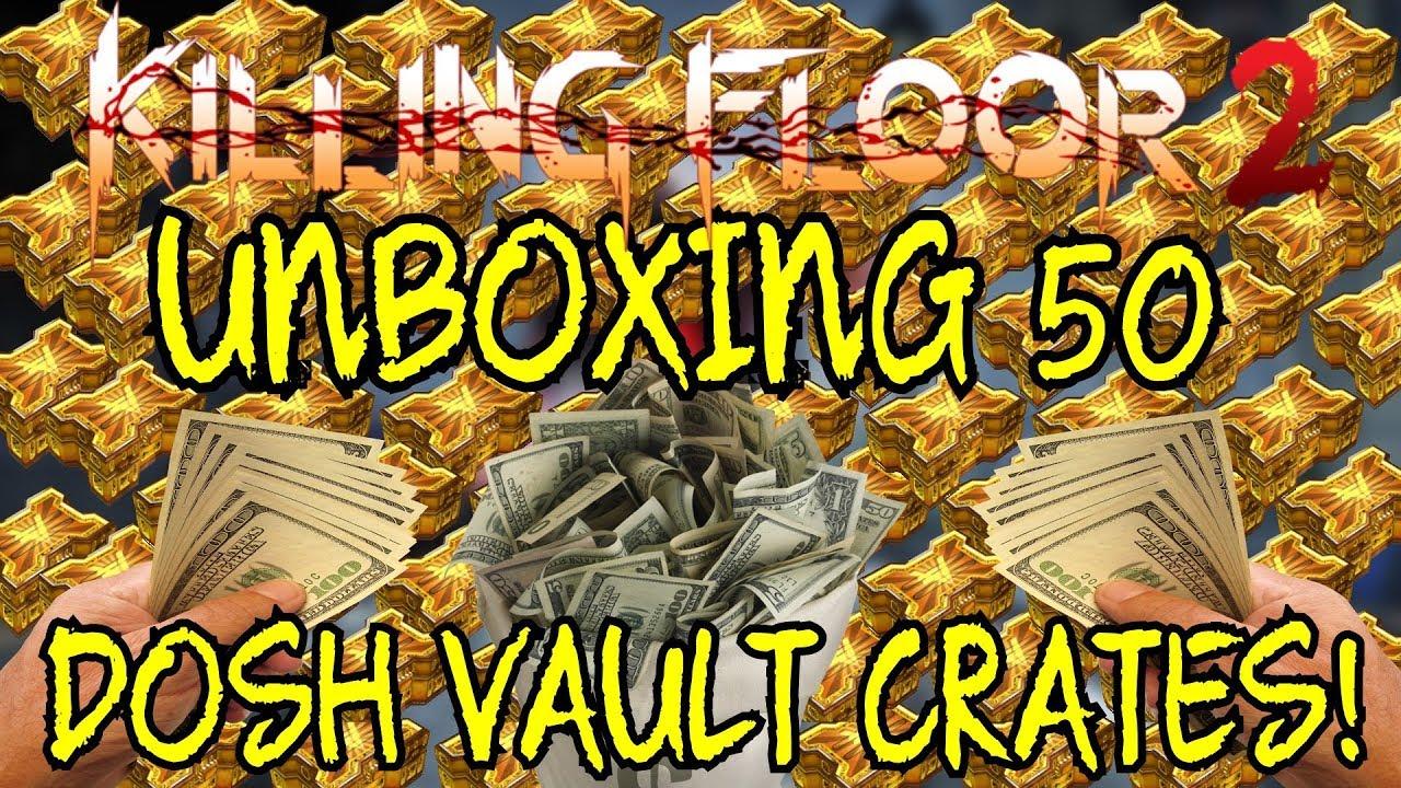 Killing Floor 2 Unboxing 50 Dosh Vault Crates I Guess