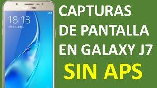 Como hacer capturas de pantalla en Galaxy J7 | SIN APS - 2017