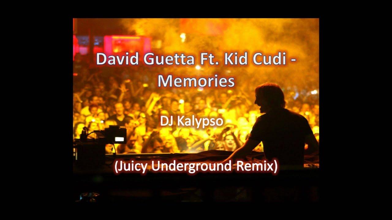 David Guetta Ft. Kid Cudi - Memories (DJ Kalypso Juicy Underground ...