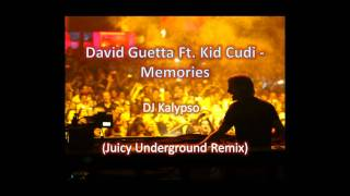 David Guetta Ft. Kid Cudi - Memories (DJ Kalypso Juicy Underground Remix)