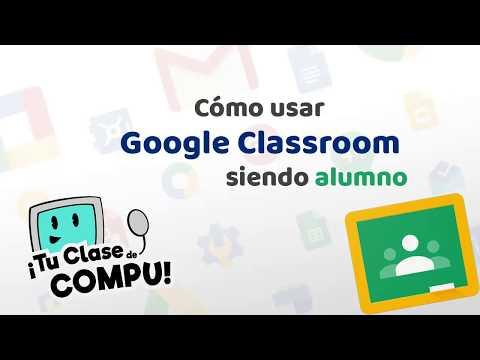 Tutorial - Cómo usar Classroom en modo alumno - TuClasedeCompu