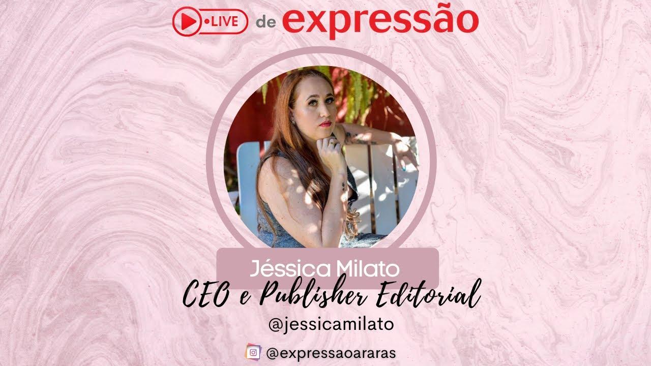 Live de Expressão - Jéssica Milato