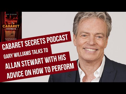 Entertainer Allan Stewart shares his advice for aspiring cabaret performers.