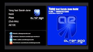 Yang Feat. Sarah-Jane Neild - Flow (Dub Mix) [Alter Ego Records]