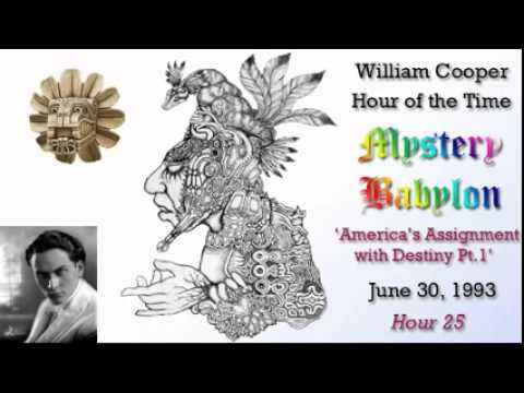 William Cooper - Mystery Babylon #25: America's Assignment with Destiny 1/3