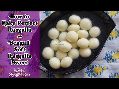 How to Make Perfect Rasgulla | Bengali Soft Rasgulla Sweet | Magic of Indian Rasoi