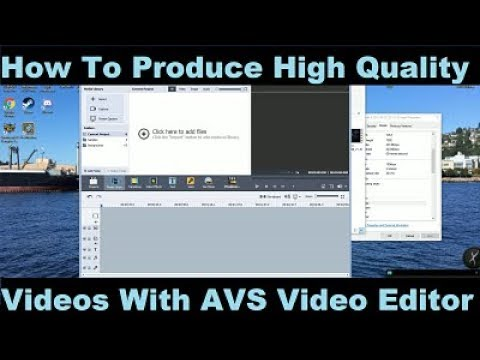How To Produce High Quality Videos Using AVS Video Editor, The Right Way!