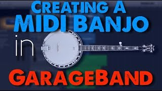 How To Make A Banjo Sound In GarageBand (Without A Banjo!)