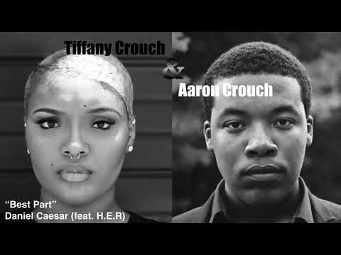 Daniel Caesar -  Best Part (feat. H.E.R.) || Cover by Tiffany & Aaron Crouch