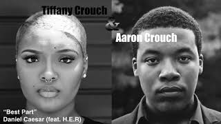 Download Lagu Daniel Caesar -  Best Part (feat. H.E.R.) || Cover by Tiffany & Aaron Crouch Mp3