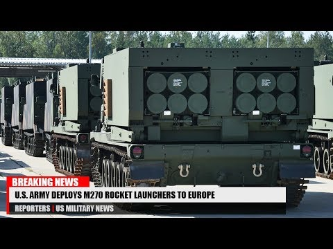 Tension Rise: U.S. Army Deploys M270 Rocket Launchers To Europe