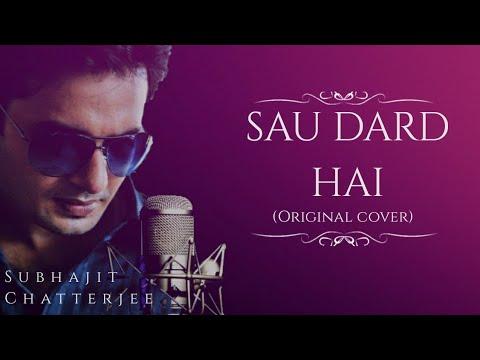 SAU DARD HAI Full Song Original Cover A TRIBUTE TO THE LIVING LEGEND SONU NIGAM JI