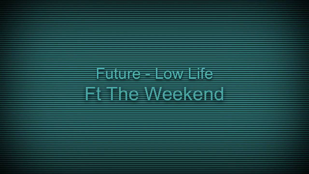 Future - Low Life ft The Weekend (sped up) - YouTube