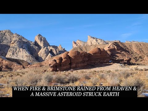 When Fire Rained From Heaven & A Massive Asteroid Struck Earth, Black Dragon Canyon, Story in Stone