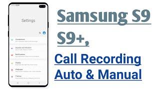 Samsung S9, S9+ Call Recording Auto And Manual screenshot 4