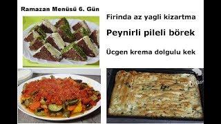 Ramazan Menüsü 6. gün I Firinda az yagli kizartma I Pileli börek I Ücgen kremali kek