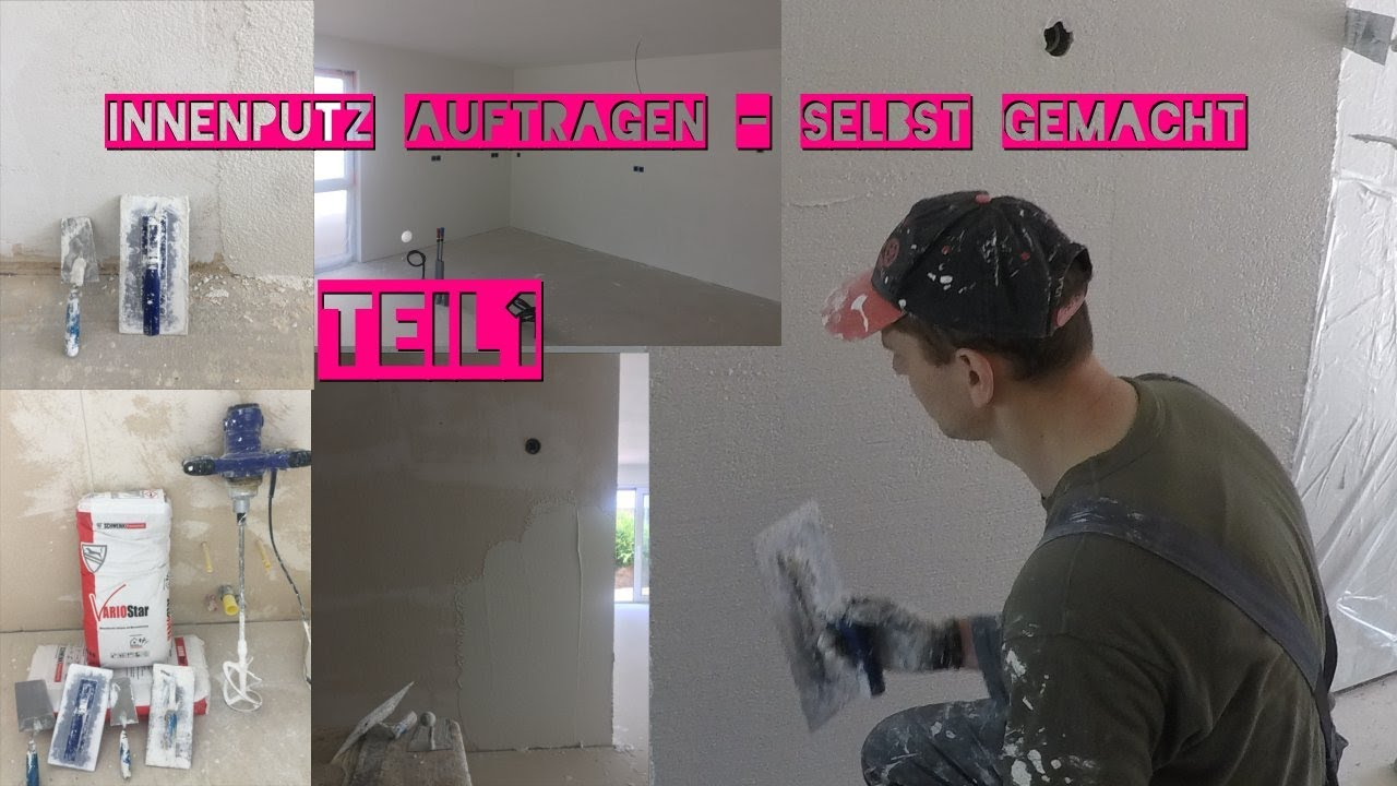 Innenputz Auftragen Selbst Gemacht Teil1 Fertigputz Scheuerputz