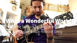 What a Wonderful World, arrangement by Richard Greig