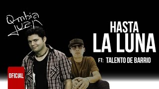 Qmbia Juan ft. Talento de Barrio - Hasta La Luna (Audio)