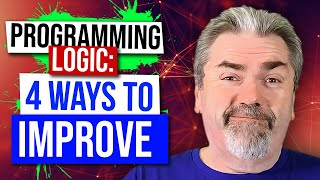 Four Ways to Improve Your Programming Logic Skills