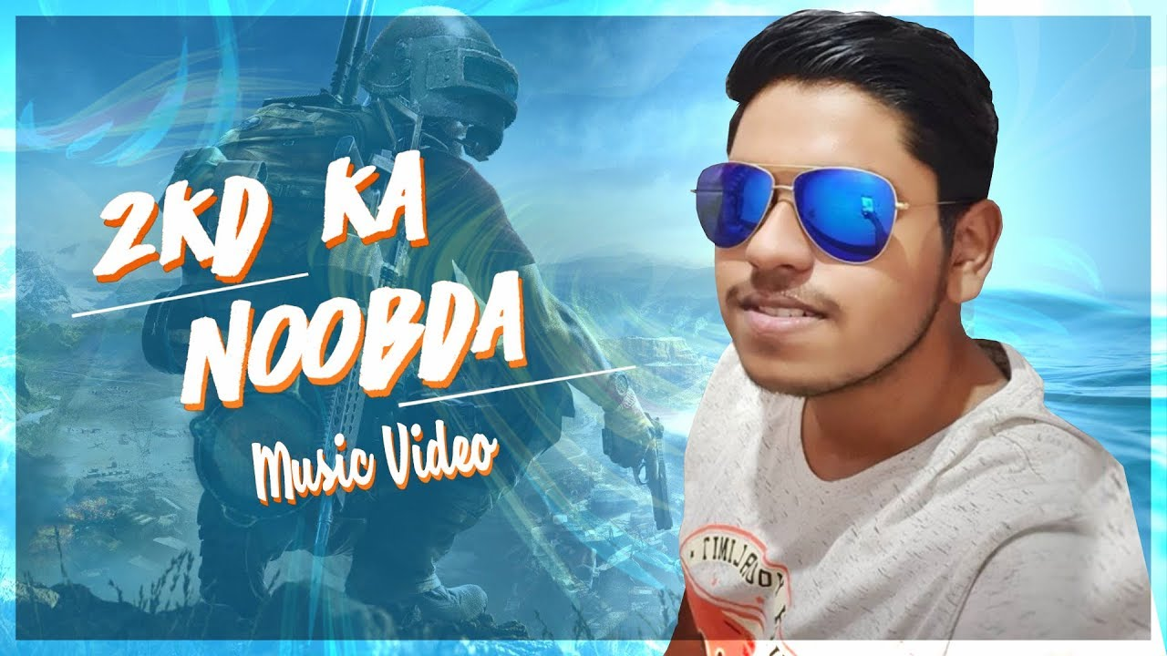 2KD Ka NOOBDA official PUBG Mobile Song