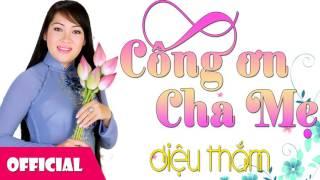 Vọng Cổ Công Ơn Cha Mẹ - Diệu Thắm ft. Phương Lâm [Official Audio]