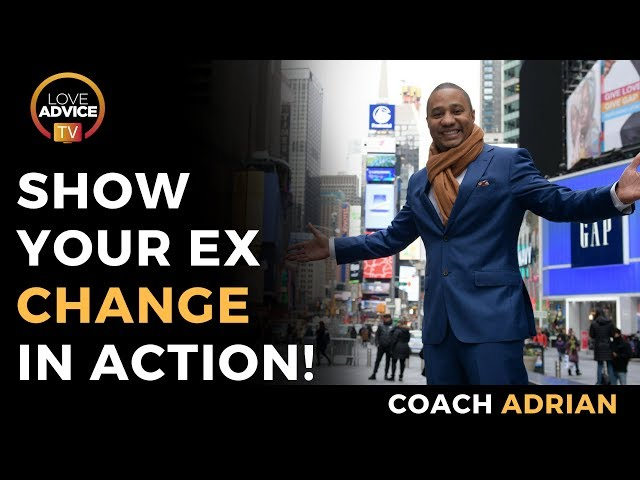 Change In Action | Walk The Walk, Don't Talk The Talk With Your Ex!