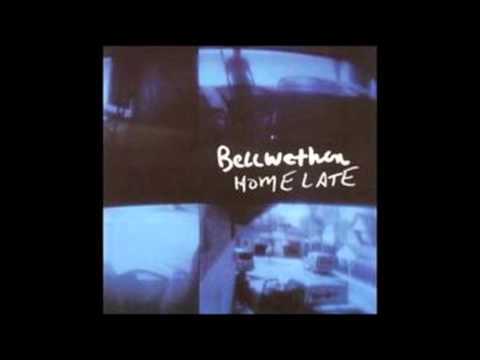 Bellwether - Home Late