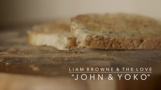 Liam Browne & The Love - John & Yoko (Official Video)