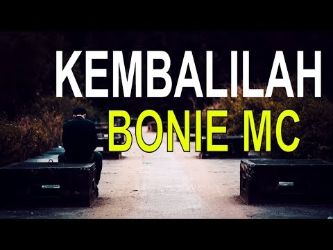 KEMBALILAH - BONIE MC (OFFICIAL LYRICS VIDEO)
